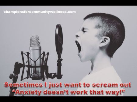 Anxiety doesn't work that way
