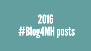 "Image is a turquoise background with white type saying ""2016 #Blog4MH post"""